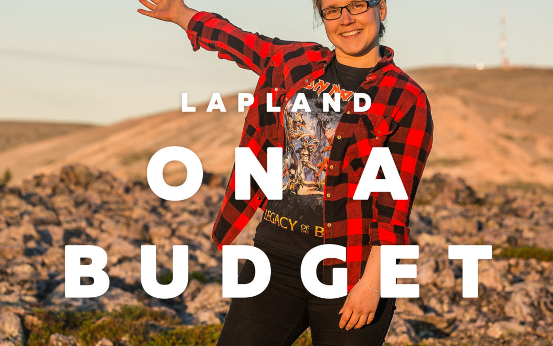 Lapland on a budget – with Tinja Tamminen – Podcast Ep 3.